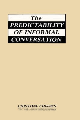 The Predictability of Informal Conversation  by  Christine Cheepen