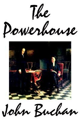 The Powerhouse  by  John Buchan