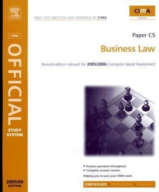 CIMA Study Systems 2006: Business Law (CIMA Study System Series-Certificate Level)  by  Larry Mead