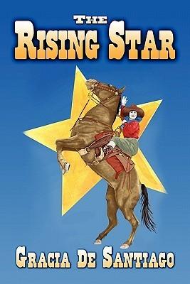 The Rising Star  by  Gracia De Santiago