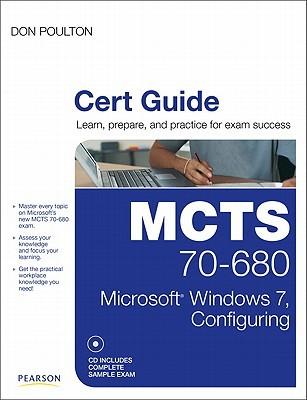 MCTS 70-680 Cert Guide: Microsoft Windows 7, Configuring Don Poulton