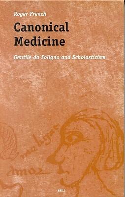 Canonical Medicine: Gentile Da Foligno and Scholasticism Roger French