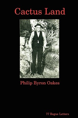 Cactus Land  by  Philip Byron Oakes