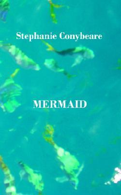 Mermaid  by  Stephanie Conybeare