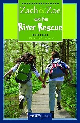 Zach & Zoe and the River Rescue  by  Kristin Butcher