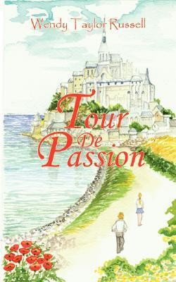 Tour de Passion  by  Wendy Taylor Russell