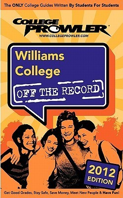 Williams College 2012: Off the Record  by  Semira Menghes