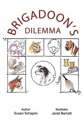 Brigadoons Dilemma  by  Susan R. Schapiro