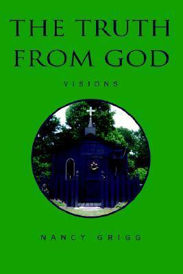 The Truth from God  by  Nancy Grigg