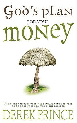 Gods Plan for Your Money  by  Derek Prince