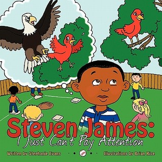 Steven James: I Just Cant Pay Attention Stephanie Evans