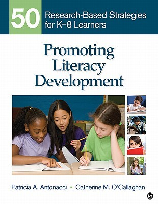 Bundle: Promoting Literacy Development: 50 Research-Based Strategies for K-8 Learners+ Donoghue, Language Arts: Integrating Skills for Classroom Teaching  by  Patricia A. Antonacci