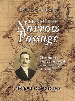 From the Narrow Passage (Soft) Vol 1 David T. Gochenour II
