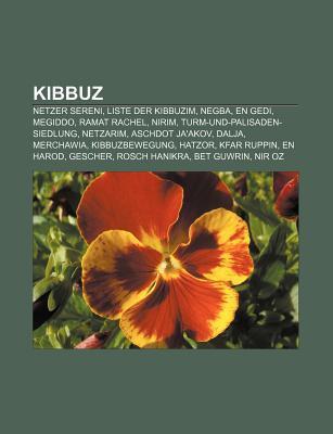 Kibbuz: Netzer Sereni, Liste Der Kibbuzim, Negba, En Gedi, Megiddo, Ramat Rachel, Nirim, Turm-Und-Palisaden-Siedlung, Netzarim Books LLC