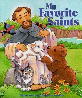 My Favorite Saints  by  Maggie Swanson