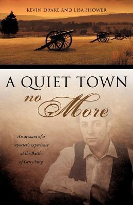 A Quiet Town No More  by  Kevin Drake