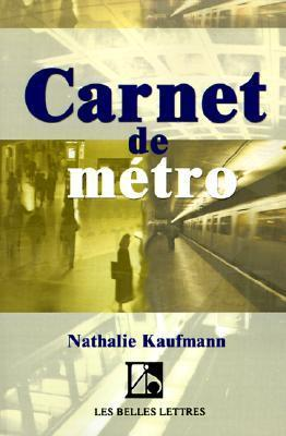 Carnet de Metro  by  Nathalie Kaufmann