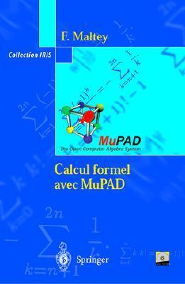 Calcul Formel Avec Mupad  by  François Maltey