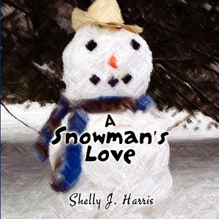 A Snowmans Love  by  Shelly J. Harris