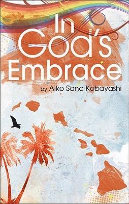 In Gods Embrace  by  Aiko Sano Kobayashi