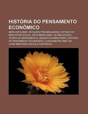Hist RIA Do Pensamento Econ Mico: Mercantilismo, Ievgu Ni Preobrajenski, Estado de Bem-Estar Social, Neoliberalismo, Globaliza O Source Wikipedia