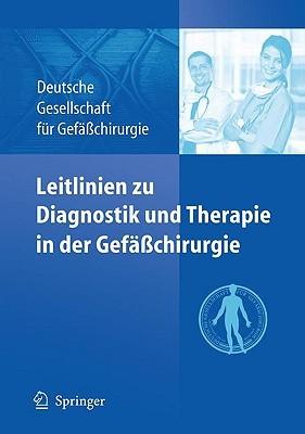 Leitlinien Zu Diagnostik Und Therapie in Der Gefasschirurgie  by  Deutsche Gesellschaft Fa1/4r Gefaachirur