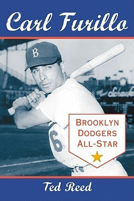 Carl Furillo, Brooklyn Dodgers All-Star  by  Ted Reed