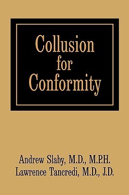 Collusion for Conformity Andrew E. Slaby