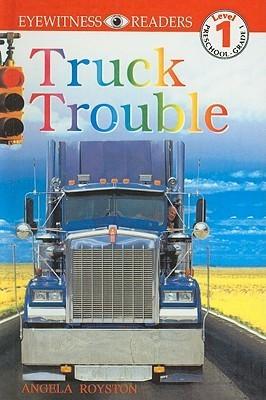 Truck Trouble Angela Royston
