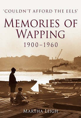 Memories Of Wapping 1900 1960: Couldnt Afford The Eels Martha Leigh