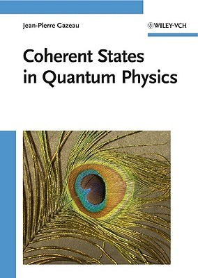 Coherent States in Quantum Physics Jean-Pierre Gazeau