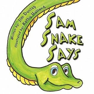 Sam Snake Says  by  Jim Dunlap