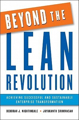 Beyond the Lean Revolution: Achieving Successful and Sustainable Enterprise Transformation  by  Deborah J. Nightingale
