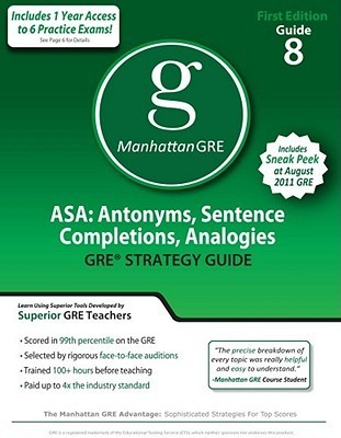 ASA: Antonyms, Sentence Completions, Analogies GRE Preparation Guide, 1st Ed  by  Manhattan GRE