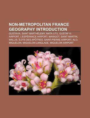 Non-Metropolitan France Geography Introduction: Gustavia, Saint Barth Lemy, Mata-Utu, Gustaf III Airport, LEsp Rance Airport, Marigot  by  Source Wikipedia