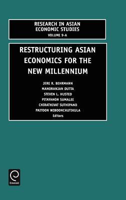 Restructuring Asian Economics for the New Millennium  by  J, R Behrmann