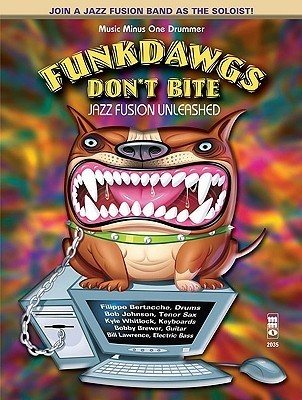 Music Minus One Drummer: Funk Dawgs Dont Bite: Jazz Fusion Unleashed Various