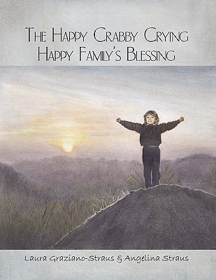 The Happy Crabby Crying Happy Familys Blessing Laura Graziano-Straus