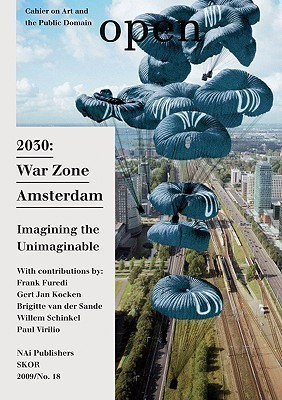 Open 18: 2030 War Zone Amsterdam: Imagining the Unimaginable Jorinde Seijdel