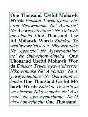 One Thousand Useful Mohawk Words David K. Maracle