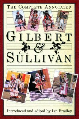 The Complete Annotated Gilbert and Sullivan Ian Bradley