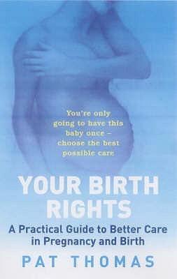 Birth Rights  by  Pat Thomas