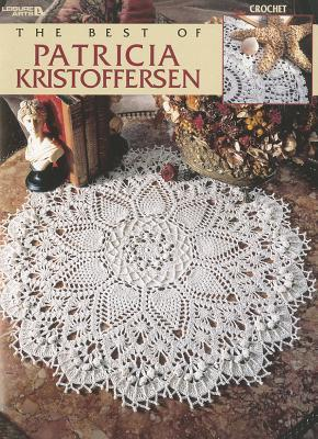 Best Of Patricia Kristoffersen (Leisure Arts #3261) Patricia Kristoffersen