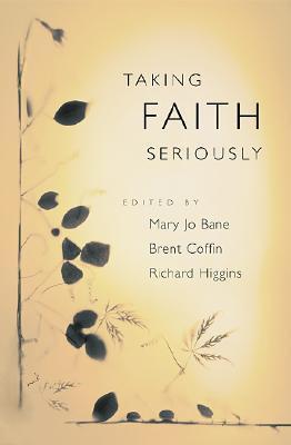 Taking Faith Seriously Mary Jo Bane