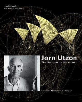 J0rn Utzon: The Architects Universe  by  Mette Marcus