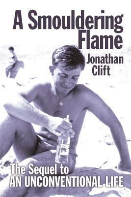 A Smouldering Flame Jonathan Clift