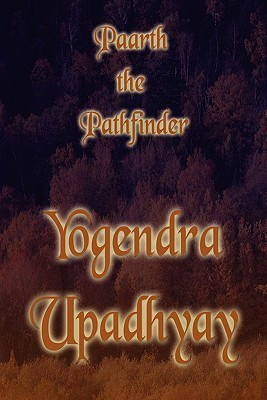 Paarth the Pathfinder Yogendra Upadhyay