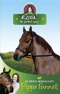 Rosie the Perfect Pony (Tillys Pony Tails, #3)  by  Pippa Funnell