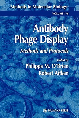 Antibody Phage Display: Methods and Protocols  by  Philippa M. OBrien