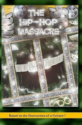 The Hip Hop Massacre  by  Elegant